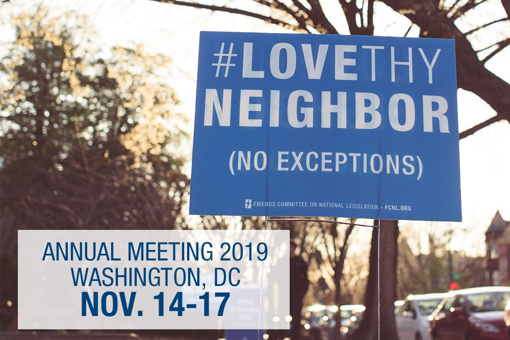Annual Meeting and Quaker Public Policy Institute 2019 November 13-17, 2019 in Washington, D.C.