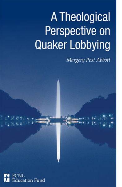 A Theological Perspective on Quaker Lobbying by Margery Abbott