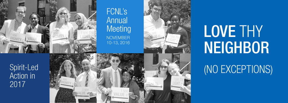 Love Thy Neighbor - FCNL's Annual Meeting